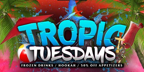 TROPIC TUESDAYS tickets