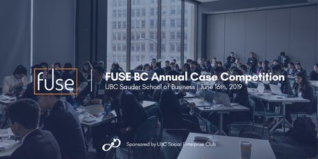 FUSE BC Annual Case Competition 2019 — Sponsored by UBC SEC tickets