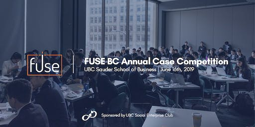 FUSE BC Annual Case Competition 2019 — Sponsored by UBC SEC