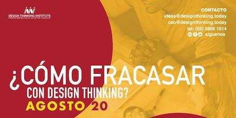 Cómo Fracasar con Design Thinking? tickets