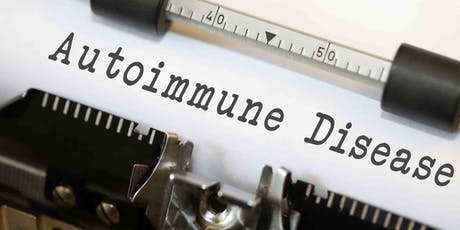 Autoimmune Disease Facts & Myths: Six Easy Solutions for Complete Recovery tickets