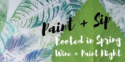 Paint + Sip: Rooted in Spring Painting