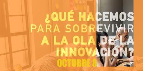 Qué hacemos para sobrevivir a la Innovación? tickets