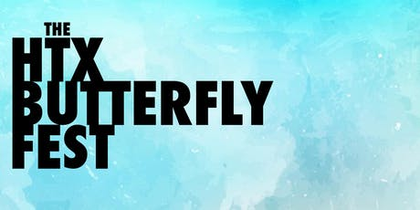 The HTX Butterfly Fest tickets