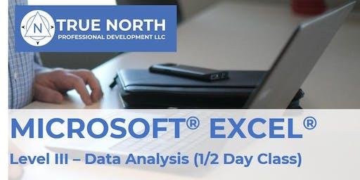 Microsoft® Excel® Training – Level III: Data Analysis
