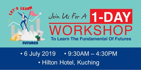 Let's Learn Futures Trading - Kuching, Sarawak @ 6th July 2019 (brought to you by Bursa Malaysia) tickets