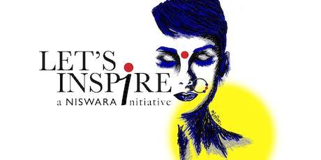 Lets's Inspire - A NISWARA Initiative tickets
