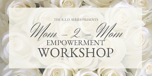 Mom-2-Mom Empowerment Workshop