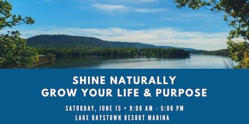 Shine Naturally: Grow your Life and Purpose
