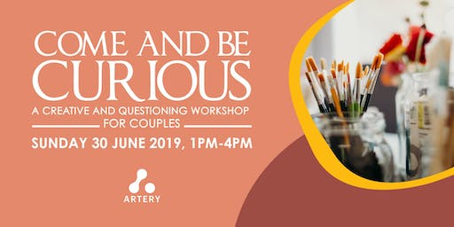 Come & Be Curious: A Creative & Questioning Workshop For Couples
