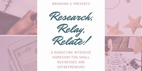 Research, Relay, Relate: Marketing 101 Intensive tickets