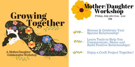 Growing Togehter Mother/Daughter Workshop tickets