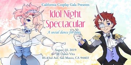 Idol Night Spectacular Dance - California Cosplay Gala tickets