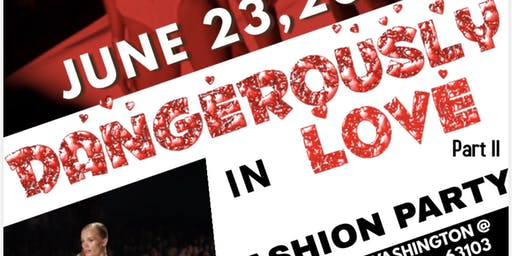 """Grade A Designs Presents """"DANGEROUSLY IN LOVE""""pt 2 Fashion Party"""