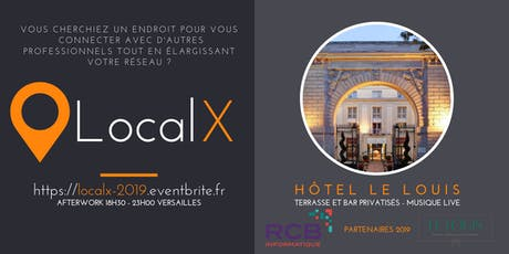 LocalX - L'Afterwork local de Versailles billets
