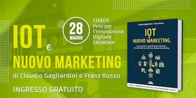 """Presentazione del libro """"IoT e nuovo marketing"""""""
