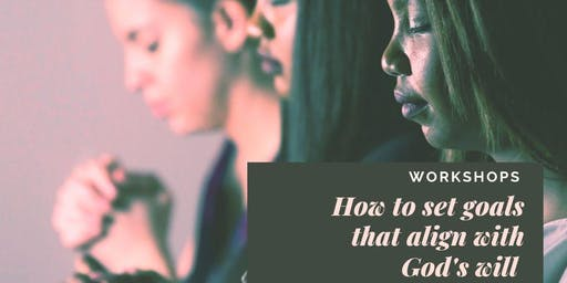 How to set goals that align with God's will - Workshops
