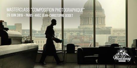 """Masterclass photo sur le thème de """"LA COMPOSITION PHOTOGRAPHIQUE""""  billets"""