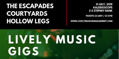 Lively Music Gigs - The Escapades / Courtyards / Hollow Legs tickets