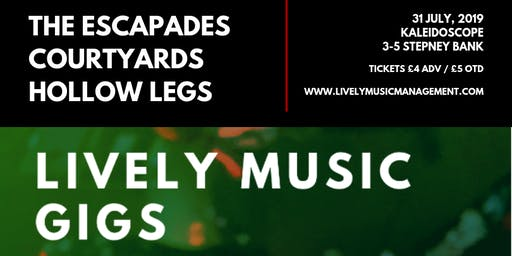 Lively Music Gigs - The Escapades / Courtyards / Hollow Legs
