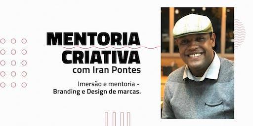 Imersão e mentoria - Branding e Design de marcas com Iran Pontes