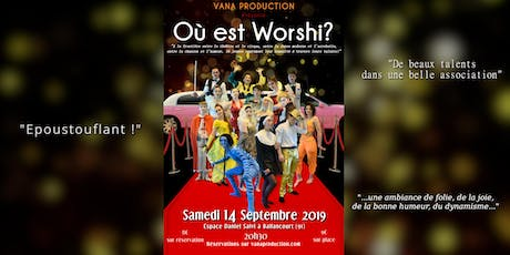 Où est Worshi ? - VANA Production tickets
