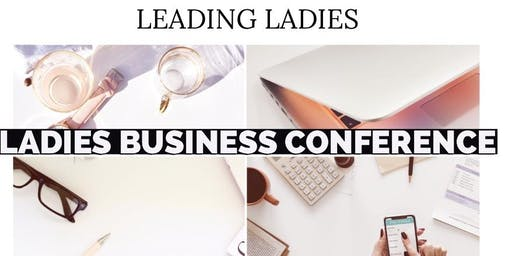 Ladies Business Conference - Et si on entreprenait, et bien!