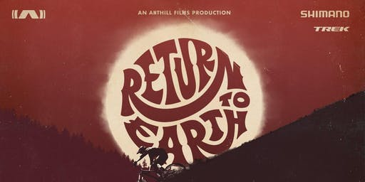 Anthill Films Movie Premiere:  Return to Earth
