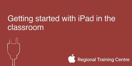 Getting started with iPad in the classroom  tickets