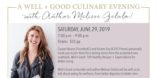 A Well + Good Culinary Evening With Author Melisse Gelula!
