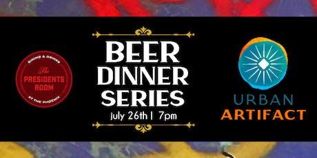 The Presidents Room Beer Dinner: Urban Artifact tickets