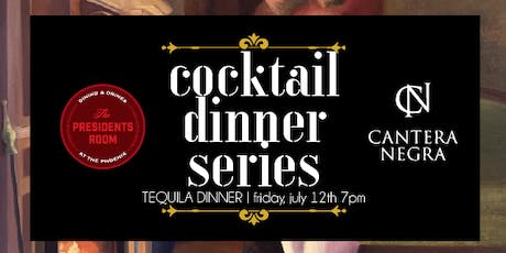 The Presidents Room: Cantera Negra Tequila Dinner tickets
