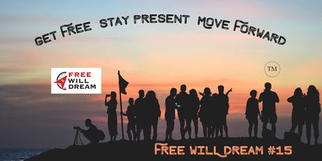 Get Free ∞ Stay Present ∞ Move Forward ™ Free Will Dream #15 - Hosted by Austin J Haines tickets