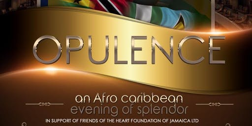 """OPULENCE"" An Afro Caribbean Evening of Splendor"