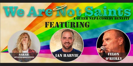 We Are Not Saints: A Queer NEPA Comedy Benefit tickets