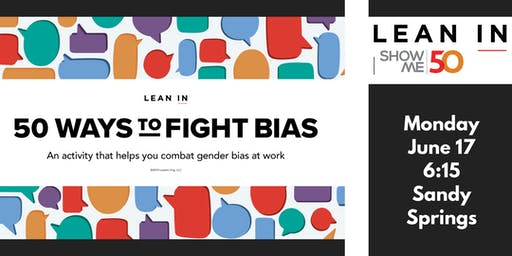 ShowMe50 Lean In Circle: Experiential Workshop 50 Ways to Fight Bias