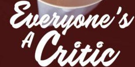 """Everyone's a Critic"" Dinner Theater  tickets"