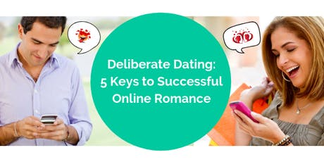 Deliberate Dating: 5 Keys to Successful Online Romance tickets