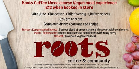 Three course vegan meal experience at Roots Coffee, Gloucester tickets