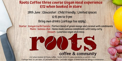Three course vegan meal experience at Roots Coffee, Gloucester