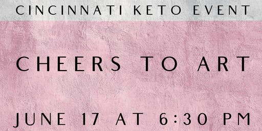 Cincinnati Keto - Cheers to Art