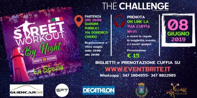THE CHALLENGE STREET WORKOUT By NIGHT - LA SPEZIA