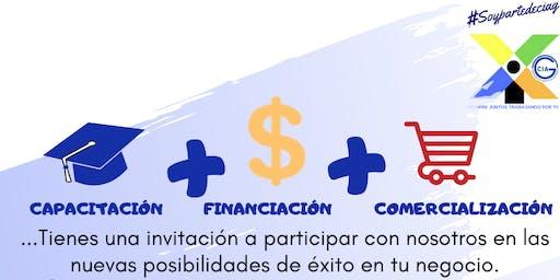 CAPACITACIÓN, FINANCIAMIENTO Y COMERCIALIZACIÓN, COMO HERRAMIENTAS DE ÉXITO