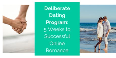 Deliberate Dating Program: 5 Weeks to Successful Online Romance tickets