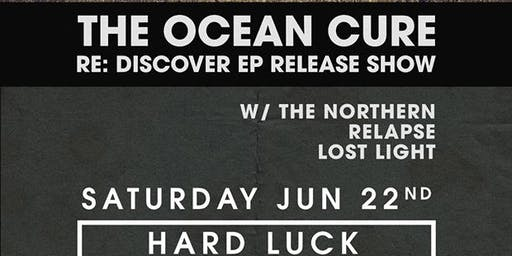 The Ocean Cure release show w/ The Northern, Relapse, & Lost Light