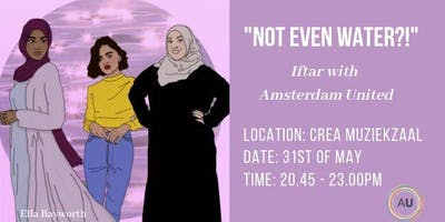 Not Even Water?! - Iftar with Amsterdam United