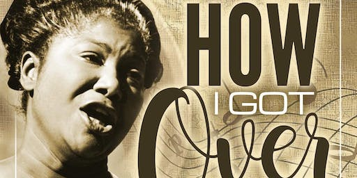 MAHALIA JACKSON- HOW I GOT OVER THE MUSICAL