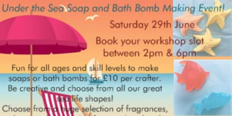 Under the Sea! Summer Soap & Bath Bomb Making Workshop tickets