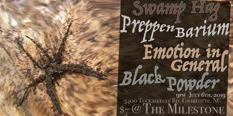 BLACK POWDER w/ SWAMP HAG, EMOTION IN GENERAL & PREPPEN BARIUM 7/6/2019 tickets