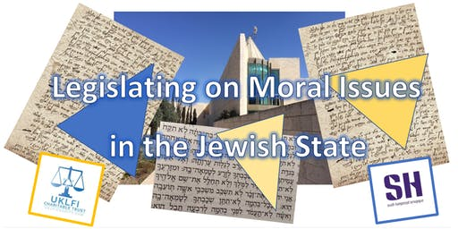 Legislating on Moral Issues in the Jewish State - Prof. Cohen-Almagor